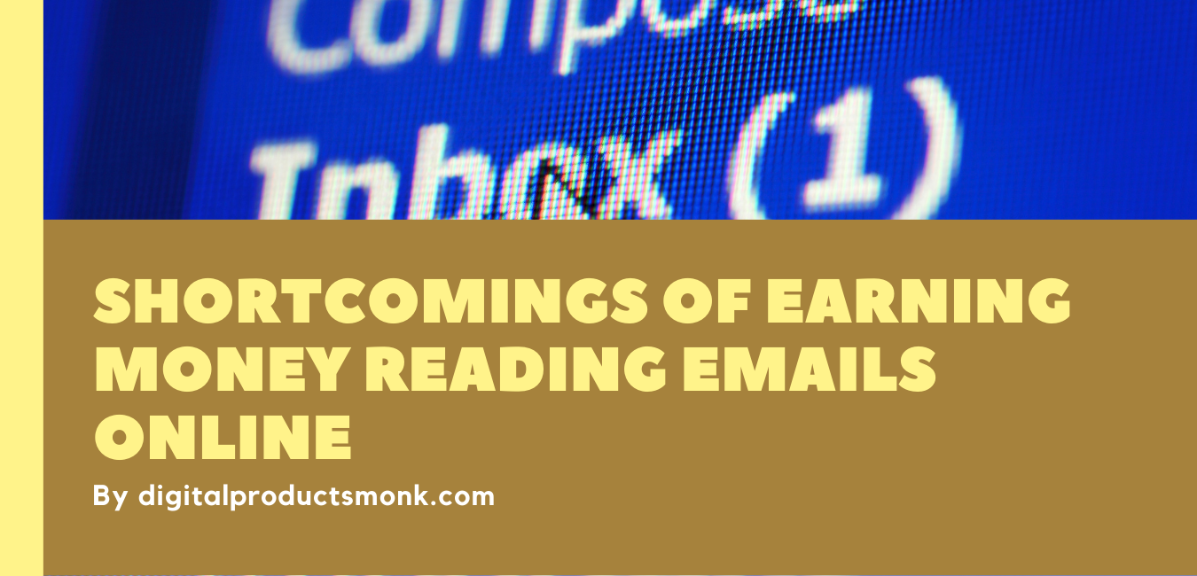 Shortcomings of Earning Money Reading Emails Online