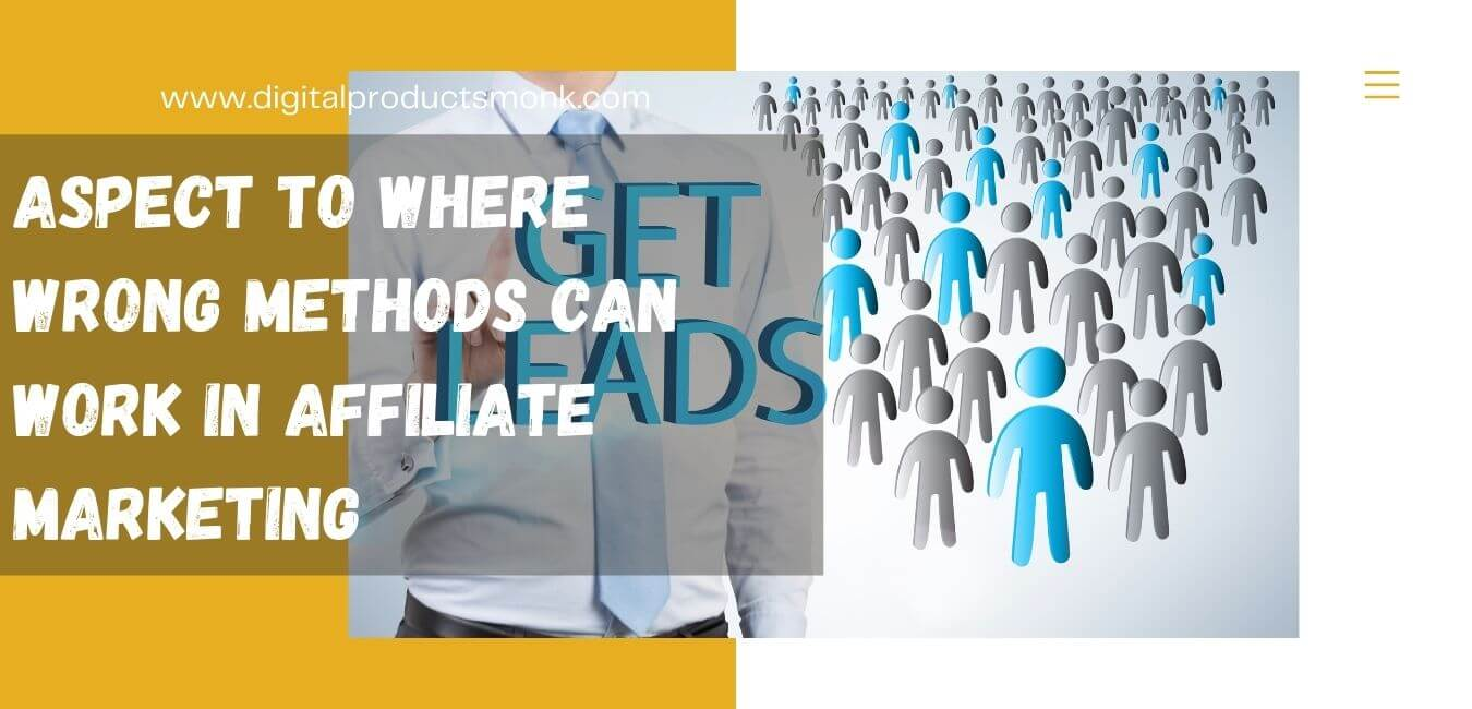 Aspect to Where Wrong Methods Can Work In Affiliate Marketing