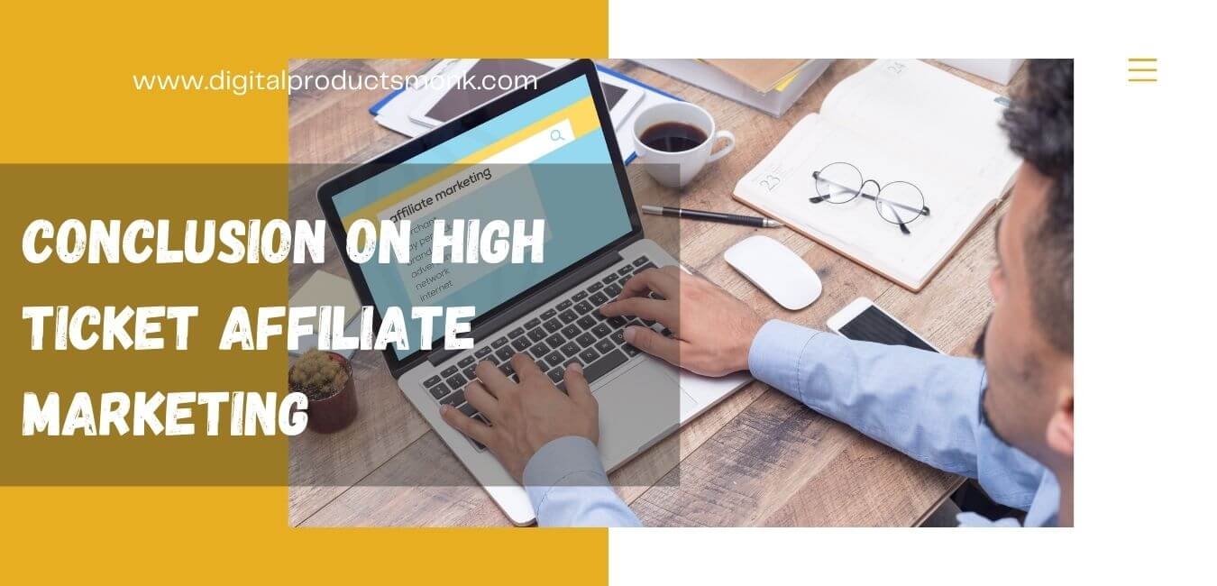 Conclusion on High Ticket Marketing