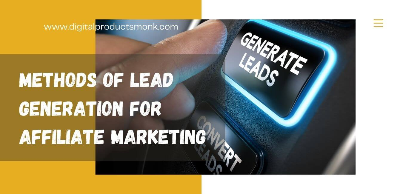 Methods of Lead Generation For Affiliate Marketing