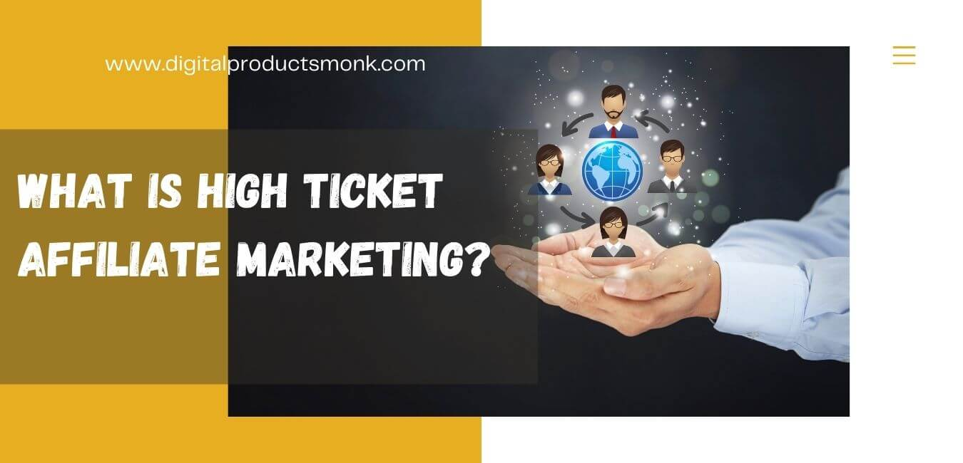What Is High Ticket Affiliate Marketing?