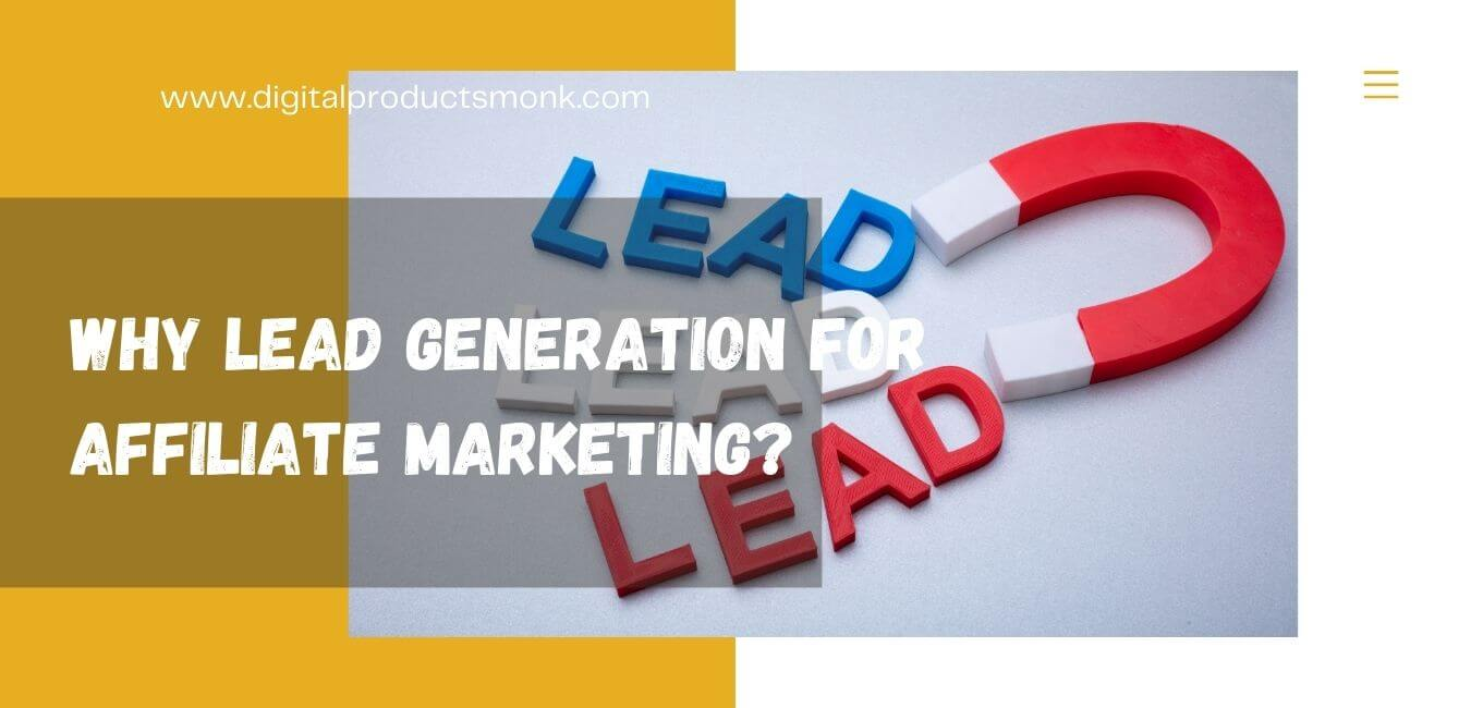 Why Lead Generation For Affiliate Marketing?