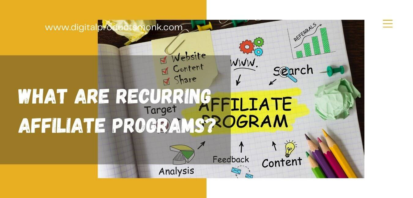 What are Recurring Affiliate Programs?